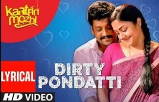 Dirty Pondatti Lyrical Video   Kaatrin Mozhi   Jyothika   A H Kaashif   Madhan Karky   Radhamohan