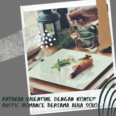 Rayakan Valentine Dengan Konsep Rustic Romance Bersama ALILA SOLO