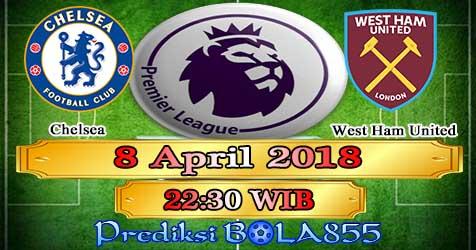 Prediksi Bola855 Chelsea vs West Ham United 8 April 2018
