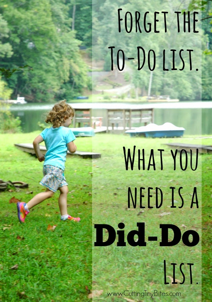 Did Do List- Encouragement for moms of young children. Stop focusing on what you didn't get done, and appreciate the important things that you ARE doing!
