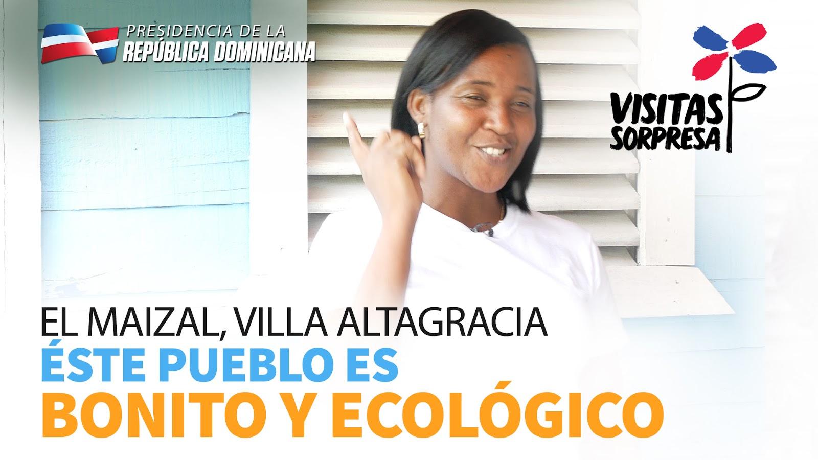 VIDEO: El Maizal, Villa Altagracia. Este pueblo es bonito y ecológico