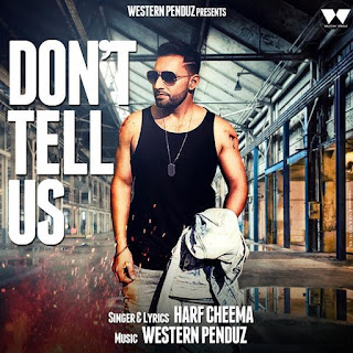 Dont Tell Us Lyrics – Harf Cheema Song