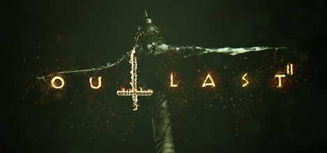 Outlast 2 Codex Full + Crack For PC| Tech Crome