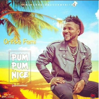 Oritsefemi – Pum Pum Nice [New Song] mp3made.com.ng