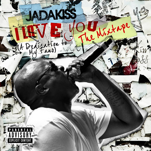 Jadakiss - I Love You (A Dedication to My Fans) - The Mixtape   Cover