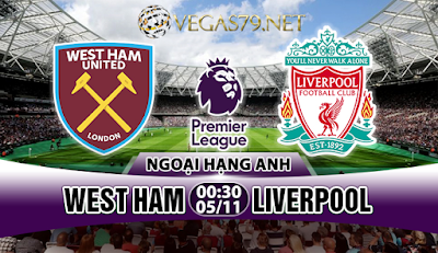Nhận định, soi kèo nhà cái West Ham vs Liverpool