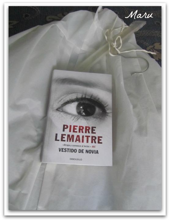 leyendo con mar: vestido de novia de pierre lemaitre.