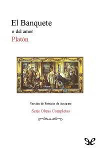 Libros gratis El banquete de Platón para descargar en pdf completo