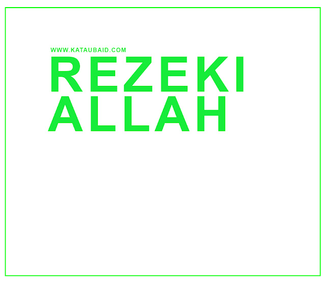 HEBATNYA PERCATURAN REZEKI ALLAH !