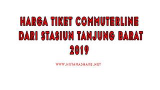 Harga Tiket Commuterline Dari Stasiun Tanjung Barat Terbaru 2019
