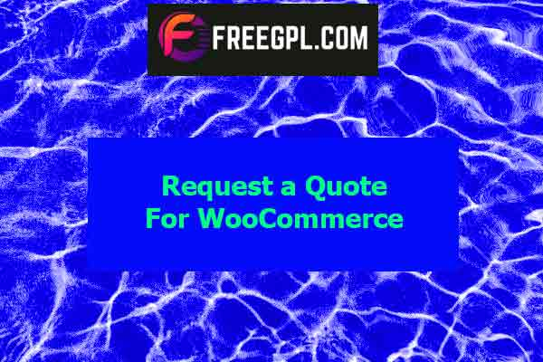Request a Quote for WooCommerce Nulled Download Free
