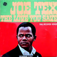 The Love You Save [May Be Your Own] (Joe Tex)