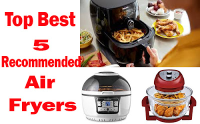 5 Best Recommended Air Fryers - Features And Price