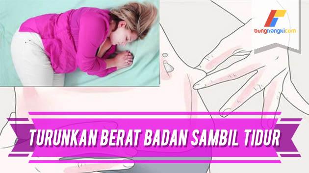 Cara Turunkan Berat Badan Sambil Tidur, Berikut Caranya!
