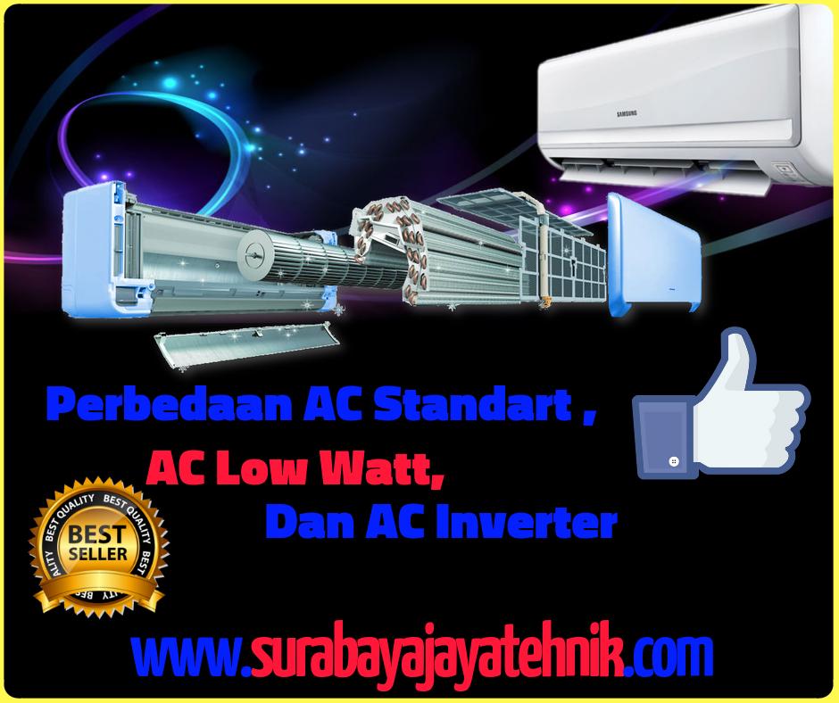 Pengertian dan penjelasan mengenai AC Low Watt, AC Standart Dan AC Inverter.