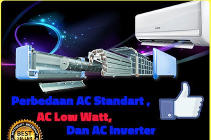 Perbedaan AC Low Watt, AC Standart Dan AC Inverter