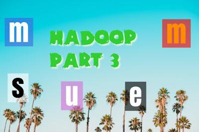 hadoop part 3