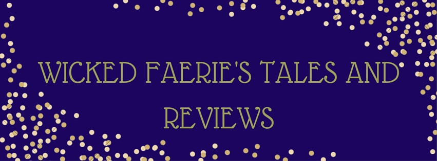 Wicked Faerie's Tales and Reviews
