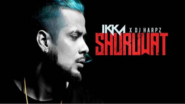Shuruwat Lyrics - Ikka Singh | DJ Harpz | Latest Hindi Song 2017