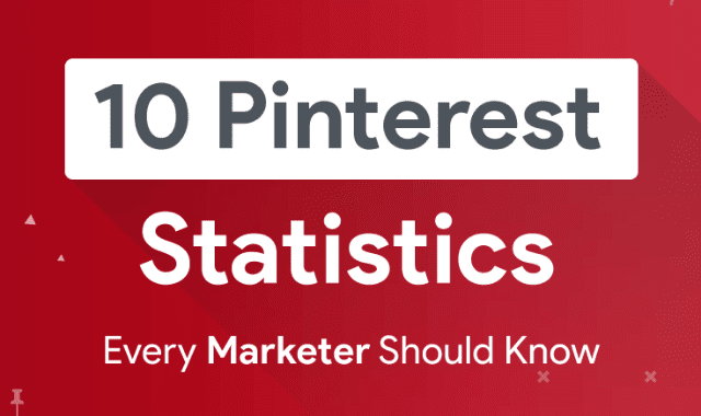 10 Pinterest Statistics Every Marketers Should Know