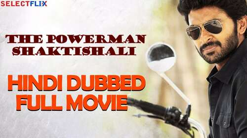 The Powerman Shaktishali 2018 Hindi Dubbed 900MB HDRip 720p