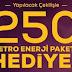 250 Kişiye Metro Paketi Hediye