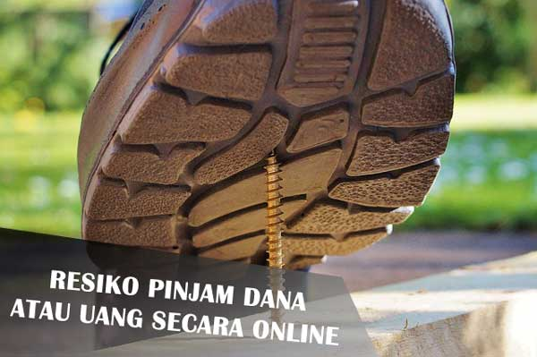 Resiko Pinjam Dana atau Uang Secara Online