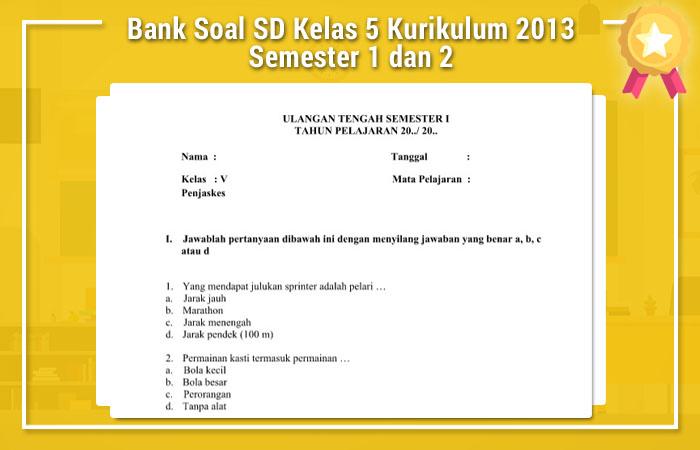 Bank Soal Sd Kelas 5 Kurikulum 2013 Semester 1 Dan 2 Operator Sekolah
