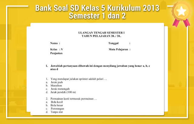 Bank Soal SD Kelas 5 Kurikulum 2013 Semester 1 dan 2