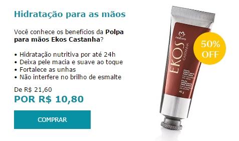 Polpa Hidratante Para Mãos e Unhas Castanha Ekos - 40g (Cod. Prod. 41743)  Aqui tem promoção de  R$ 21,60  por R$ 10,80