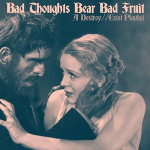 Bad Thoughts Bear Bad Fruit