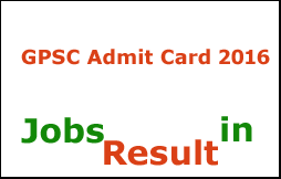 GPSC Admit Card 2016
