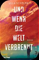 http://www.tintentraeume.eu/2017/09/und-wenn-die-welt-verbrennt-ulla-scheler.html