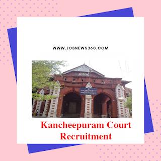 Kancheepuram District Court Recruitment 2019 for various posts (137 Vacancies)