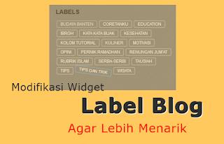 Memodifikasi Widget Label Blog Agar Lebih Menarik
