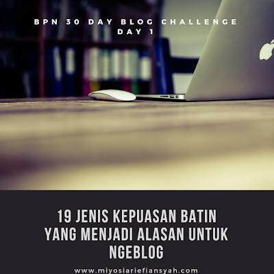 19 Jenis Kepuasan Batin yang Menjadi Alasan untuk Ngeblog