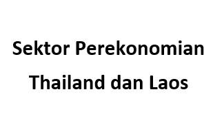 Sektor Perekonomian Thailand dan Laos
