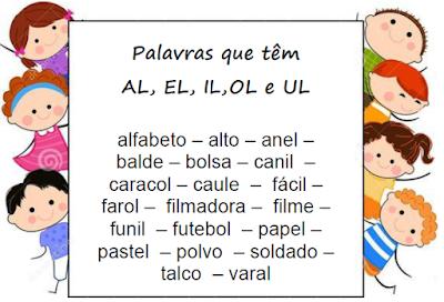 Lista para leitura e ditado - Palavras com AL, EL, IL, OL, UL