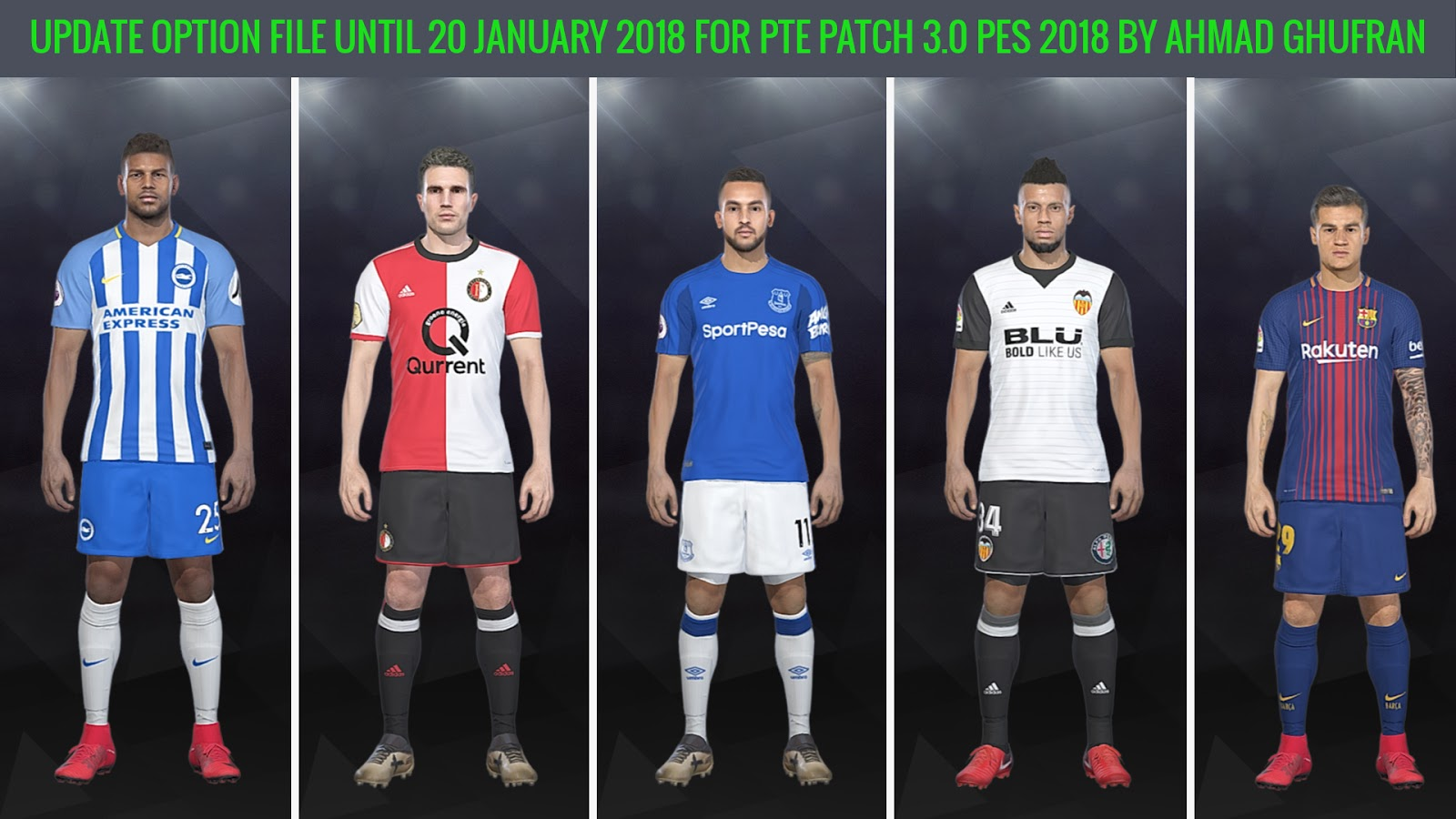 UPDATE OPTION FILE 20 JANUARY 2018 FOR PTE PATCH 3.0 PES 2018 BY AHMAD GHUFRAN