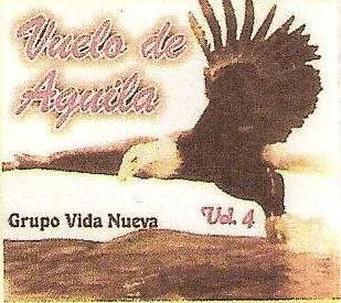 Grupo Vida Nueva-Vol 4-Vuelo De Aguila-