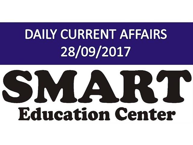 DAILY CURRENT AFFAIRS 28/09/2017 BY SMART EDUCATION CENTER GANDHINAGAR