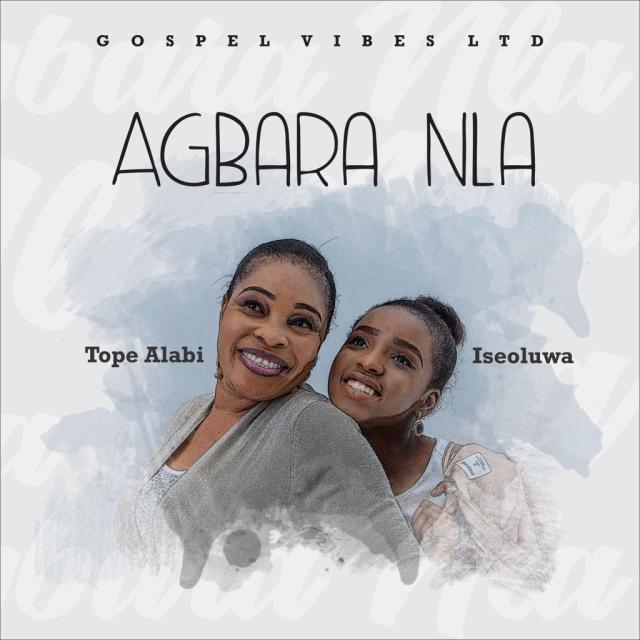 Audio: Tope Alabi Ft Iseoluwa-Agbara Nla