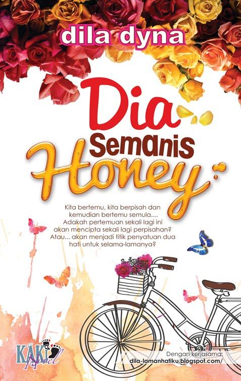 Baca online novel Dia Semanis Honey, baca novel online Dia Semanis Honey penulis Dila  Dyna, drama Dia Semanis Honey adaptasi novel, download novel Dia Semanis Honey, gambar novel dan drama Dia Semanis Honey, sinopsis drama Dia Semanis Honey