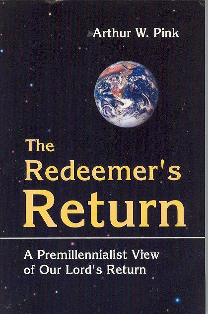 Arthur W. Pink-The Redeemer's Return-