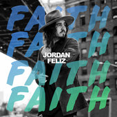 Jordan Feliz Faith Praise and Worship Lyrics
