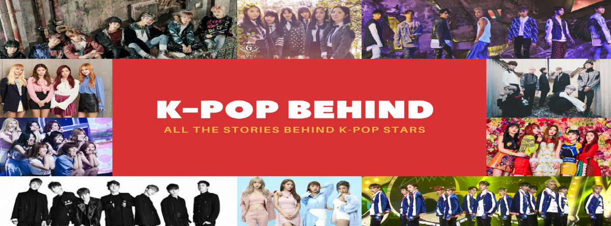 Kpop Behind | All the Stories Behind Kpop Stars