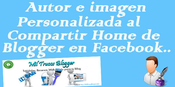 Mostrar el autor y una imagen personalizada al compartir la home del blog en Facebook