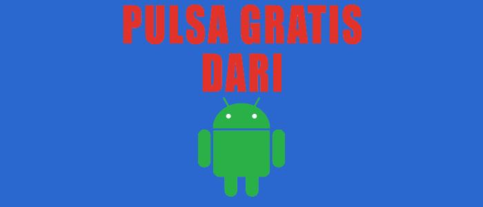 4 Aplikasi Android Penghasil Pulsa Gratis Yang Terbukti Membayar