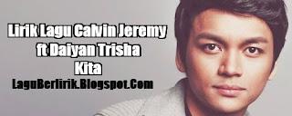 Lirik Lagu Calvin Jeremy ft Daiyan Trisha - Kita