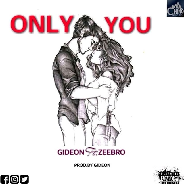 Gideon Ft. Zeebro – Only You